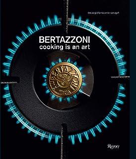 Bertazzoni: Cooking is an Art