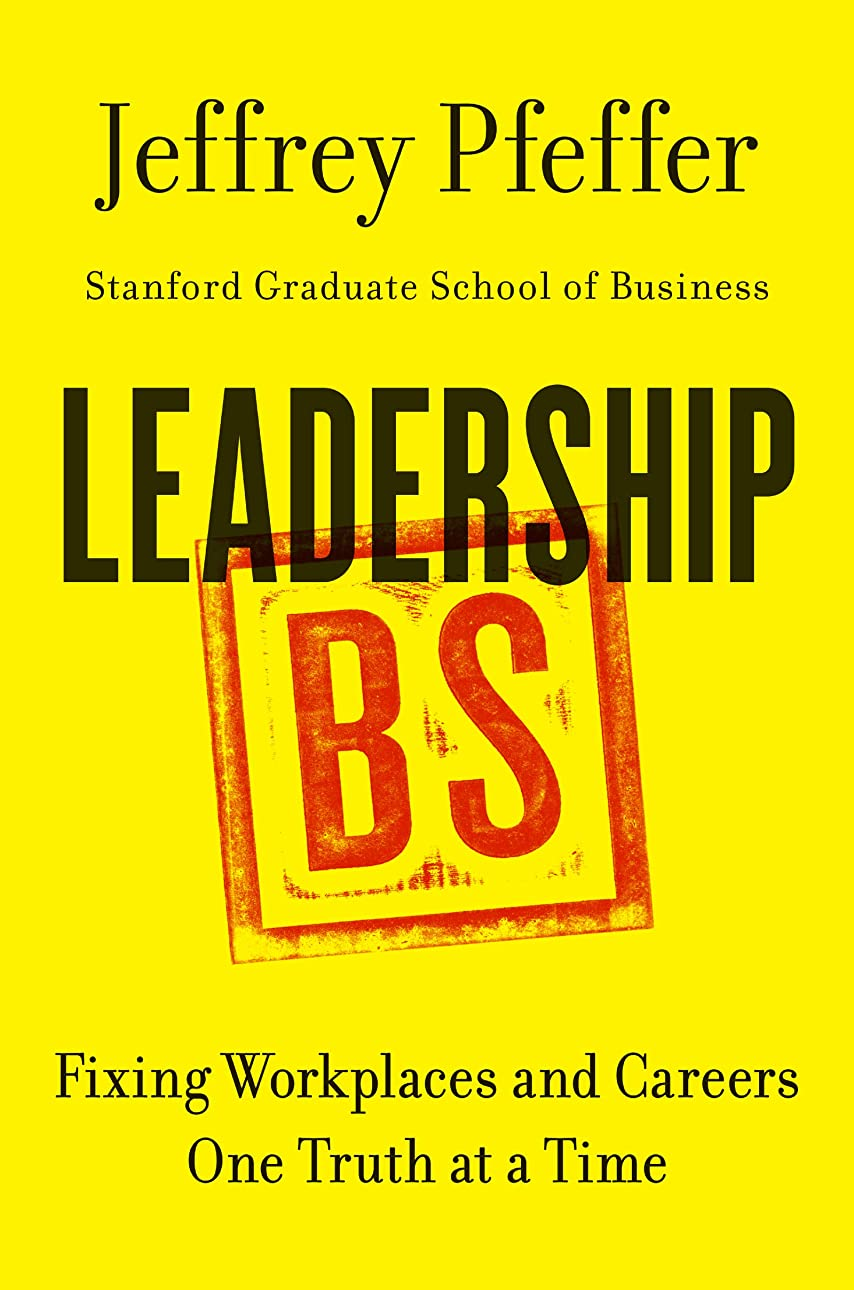 Leadership BS: Fixing Workplaces and Careers One Truth at a Time (English Edition)