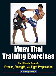 Muay Thai Training Exercises: The Ultimate Guide to Fitness, Strength, and Fight Preparation