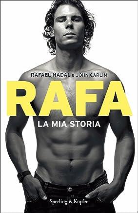 Rafa. La mia storia (Saggi)