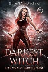 The Darkest Witch (Rite World: Vampire Wars Book 2) Kindle Edition