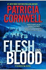 Flesh and Blood: A Scarpetta Novel (Kay Scarpetta Book 22) Kindle Edition
