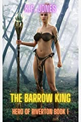 The Barrow King: A Harem Fantasy Adventure (Hero of Riverton Book 1) Kindle Edition