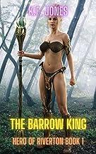 The Barrow King: A Harem Fantasy Adventure (Hero of Riverton Book 1)