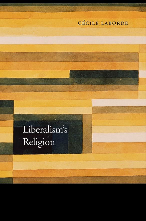 欲求不満歌手怠感Liberalism's Religion (English Edition)