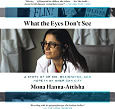 What the Eyes Don't See: A Story of Crisis, Resistance, and Hope in an American City