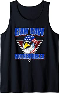 Caw Caw Mother Fucker Funny 4th Of July Independence Day Tank Top