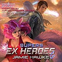 Supers: Ex Heroes, Book 6