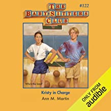 Kristy in Charge: The Baby-Sitters Club, Book 122