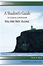 A Student's Guide to Clinical Supervision: You Are Not Alone