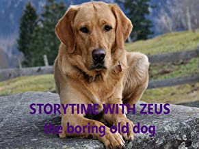 Storytime with Zeus the boring old dog!