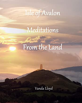 Isle of Avalon, Meditations from the Land (English Edition)