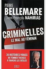 Criminelles : le mal au féminin - 40 histoires vraies de femmes tueuses à travers les siècles Format Kindle