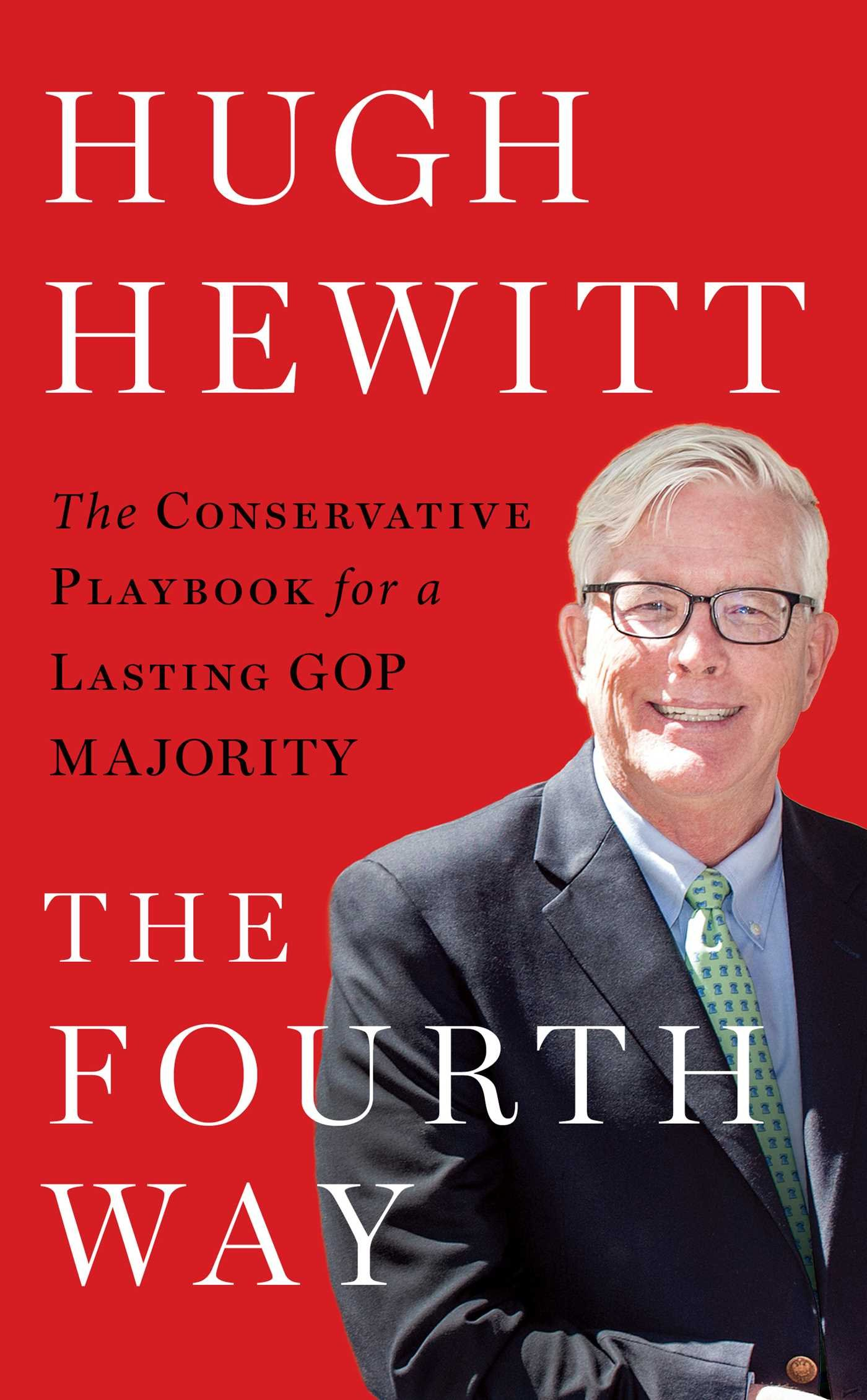 Hugh Hewitt's Little Red Book: Winning In The Age Of Trump (English Edition)