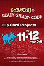 Scratch Projects for 11-12 year olds: Scratch Short and Easy with Ready-Steady-Code