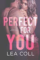 Perfect for You: An Opposites Attract Small Town Romance (Annapolis Harbor Book 3) Kindle Edition