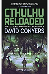 Cthulhu Reloaded (The Collected Harrison Peel Stories Book 1) Kindle Edition