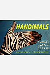 Handimals: Animals in Art and Nature Kindle Edition