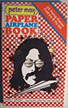 Paper Airplane Book [ Fourth printing, March 1976 ] Peter Max (33 flying planes: fold 'em & fly 'em)