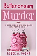 Buttercream Murder (A Bite-sized Bakery Cozy Mystery Book 17) Kindle Edition
