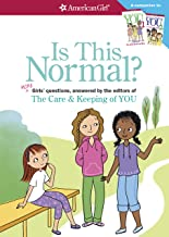 Is This Normal?: MORE Girls' Questions, Answered by the Editors of The Care & Keeping of You (American Girl)
