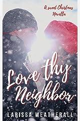 Love Thy Neighbor: A Small Town Christmas Novella Kindle Edition