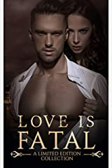 Love is Fatal A Limited Edition Collection Kindle Edition
