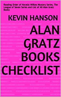 Alan Gratz Books Checklist: Reading Order of Horatio Wilkes Mystery Series, The League of Seven Series and List of All Alan Gratz Books (English Edition)