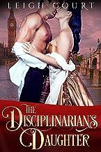 The Disciplinarian's Daughter (Victorian secrets Book 2)