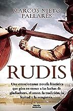 Rudis: Sueños de sangre y arena (Narrativas Históricas)