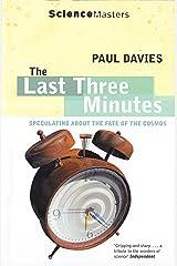 The Last Three Minutes (SCIENCE MASTERS) Kindle Edition