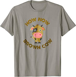 Funny Cow T Shirt: Funny Cows, How Now Brown Cow Shirt