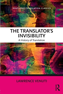 The Translator's Invisibility (Routledge Translation Classics)