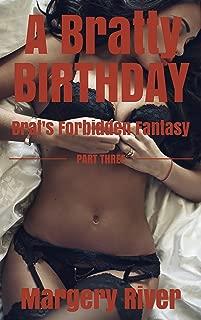 A Bratty Birthday (Taboo Erotica Older Man Fertile Younger Woman) (Brat's Forbidden Fantasy Book 3)