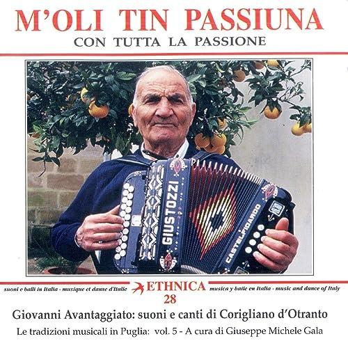 Le tradizioni musicali in Puglia Vol. 5: Suoni e canti di Corigliano d'Otranto - M'oli tin passiuna - Con tutta la passione (An Anthology of Folkdances from Puglia)