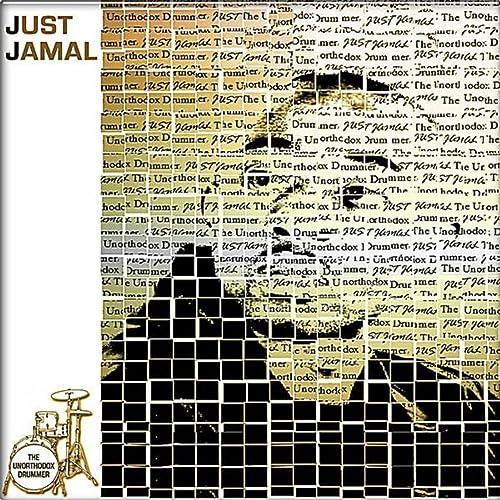 The Unorthodox Drummer: Just Jamal