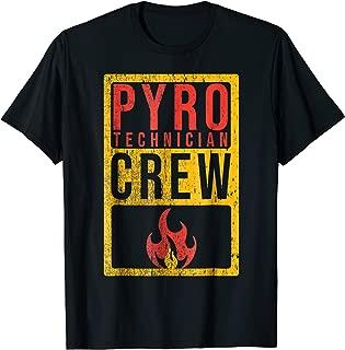 Pyrotechnician Crew T-Shirt Funny Pyro Technician Crew Shirt