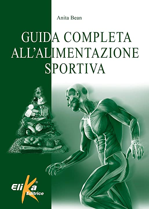 guida completa all`alimentazione sportiva (italiano) copertina flessibile elika  -anita bean 978-8898574339