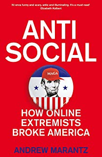 Antisocial: How Online Extremists Broke America (English Edition)