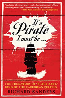 If a Pirate I Must Be: The True Story of Black Bart,