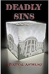 Deadly Sins: A Political Anthology Kindle Edition