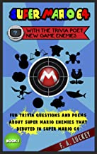 Super Mario 64 with the Trivia Poet: New Game Enemies (Book 1): Fun Trivia Questions and Poems about Super Mario Enemies that Debuted in Super Mario 64