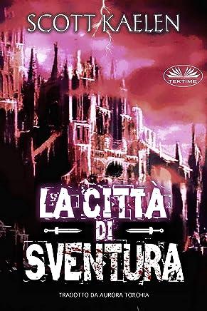 La Città di Sventura (L`Arazzo di Verragos Vol. 1)