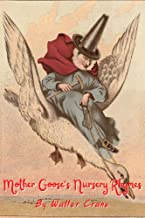 Mother Goose's Nursery Rhymes (Annotated): with original illustration