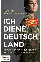 Ich diene Deutschland: Ein Plädoyer für die Bundeswehr – und warum sie sich ändern muss Kindle Ausgabe