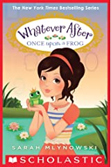 Once Upon a Frog (Whatever After #8) Kindle Edition
