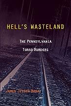 Hell's Wasteland: The Pennsylvania Torso Murders (Black squirrel books)