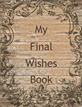 My Final Wishes Book: An End Of Life Planner Organizer, vintage wood