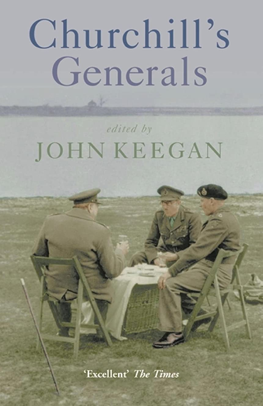 締めるとして大学生Churchill's Generals (Cassell Military Paperbacks) (English Edition)