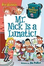 My Weirdest School #6: Mr. Nick Is a Lunatic! (English Edition)